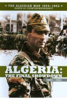 Algerian War 1954-1962: Algeria - The Final Showdown 1960-1962