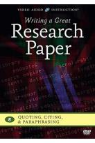Writing A Great Research Paper: Quoting, Citing & Paraphrasing