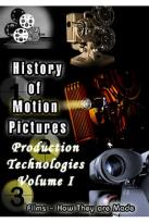 History of Motion Pictures Production Technologies Volume 1