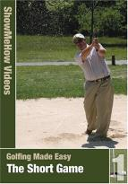 Show Me How: Golfing Made Easy, The Short Game