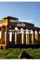Mezzogiorno Sicily - About Greeks, Romans And Carthage General