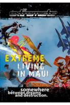 Extremists: Extreme Living in Maui