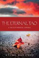 Eternal Tao: A Multimedia Opera
