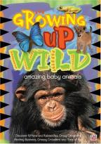 Growing Up Wild - Amazing Baby Animals
