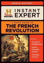 Instant Expert: World History: The French Revolution