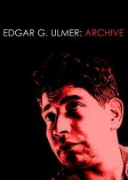 Edgar G. Ulmer: The King of the B's