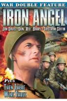 War Double Feature: Iron Angel/Then There Were Three