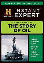 Instant Expert: Science and Technology: The Story of Oil