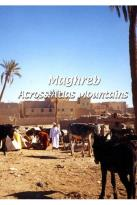 Maghreb - Across Atlas Mountains