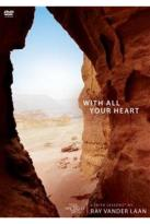 With All Your Heart: 6 Faith Lessons By Ray Vander Laan