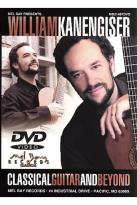 William Kanengiser - Classical Guitar and Beyond