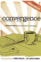 Convergence: Spiritual Practices - How to Meet God in the Everyday
