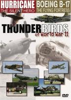Thunderbirds Of World War II: Hurricane/ Boeing B-17