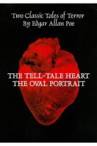 Tell-Tale Heart/The Oval Portrait