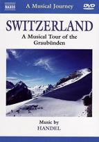 Musical Journey: Switzerland - A Musical Tour of the Graubunden