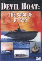 Devil Boat: The Saga of PT 658 - The Story of PT Vets Restoring an Old PT Boat
