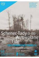 Formative Years, Vol. 1: Schenec - Tady (I - III)/Arrowplane/Tide