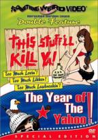 This Stuff'll Kill Ya/The Year of the Yahoo - Double Feature