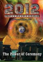 2012 and the Shift: The Power of Ceremony