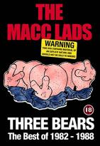 Macc Lads - Three Bears: The Best of 1982-1988