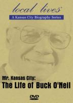 Mr. Kansas City: The Life Of Buck O'Neil