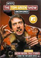 MTV - The Tom Green Show: Uncensored