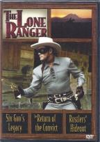 Lone Ranger - Six Gun's Legacy/The Return Of The Convict/Rustlers' Hideout