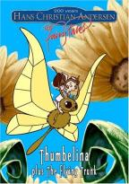 Hans Christian Andersen: The Fairy Tales Thumbelina Plus The Flying Trunk