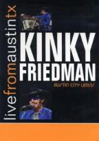 Kinky Friedman - Live From Austin, Texas