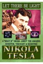 Let There Be Light: Nikola Tesla