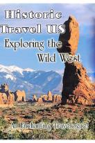 Historic Travel US - Exploring the Wild West