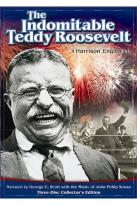 Indomitable Teddy Roosevelt