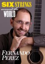 Fernando Perez: Six Strings Around the World