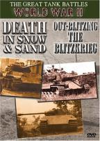 Great Tank Battles Of World War II: Death In Snow And Sand/ Out-Blitzing The Blitzkrieg