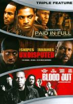Paid in Full/Undisputed/Blood Out