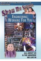 Show Me Science: Engineering - Working for You