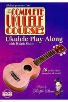 Ralph Shaw - The Complete Ukulele Course! Ukulele Play Along