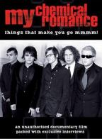 My Chemical Romance - Things That Make You Go Mmmm!