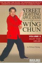 Street Fighting Applications Of Wing Chun: Vol. 3 - Muay Thai Melee