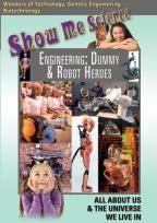 Show Me Science: Engineering - Dummy and Robot Heroes