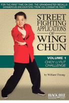 Street Fighting Applications Of Wing Chun: Vol. 1 - Choy Li Fut Challenge