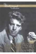 Hollywood Collection - Burt Lancaster: Daring to Reach