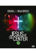 Israel & New Breed: Jesus at the Center - Live