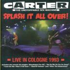 Carter U.S.M. - Splash It All Over: Live at Cologne