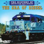History Of American Railroads: The Era Of Diesel