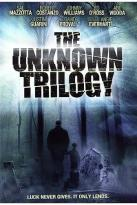 Unknown Trilogy