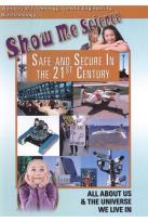 Show Me Science: Safe and Secure in the 21st Century