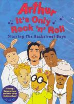 Arthur - It's Only Rock 'N' Roll Starring The Backstreet Boys
