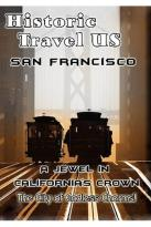 Historic Travel US - San Francisco - A Jewel in California's Crown