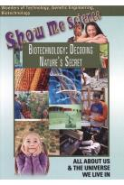 Show Me Science: Biotechnology - Decoding Nature's Secret